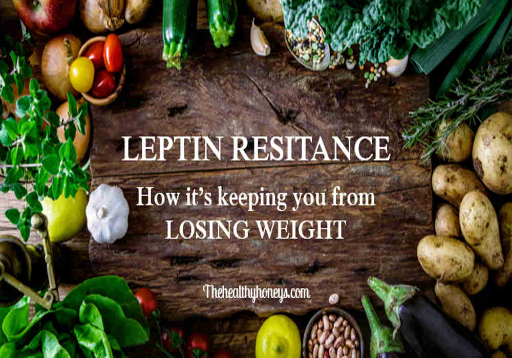 How to Create a Weight Loss Lifestyle: Leptin Resistance