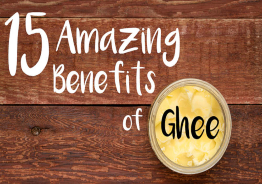 15 Amazing Benefits of Ghee