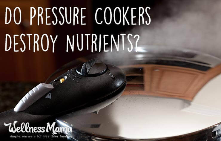 Does a Pressure Cooker Destroy Nutrients